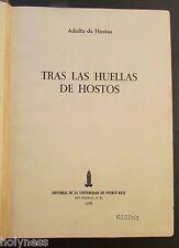VINTAGE BOOK / TRAS LAS HUELLAS DE HOSTOS / ADOLFO DE HOSTOS / PUERTO RICO 1966