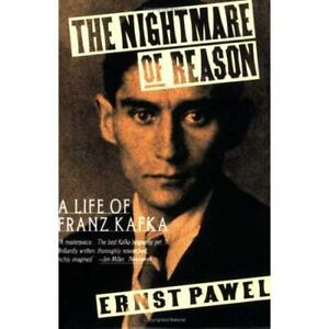 The Nightmare of Reason: A Life of Franz Kafka - Paperback NEW Ernst Pawel 1992-