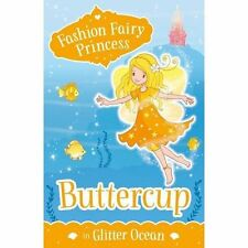 Buttercup in Glitter Ocean (Fashion Fairy Princess), New, Collins, Poppy Book