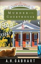 The Hidden Springs Mysteries: Murder at the Courthouse : A Hidden Springs...