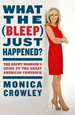 What the (Bleep) Just Happened?: The Happy Warriors Guide to the Great American
