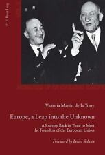 Europe, a Leap into the Unknown: A Journey Back in Time to Meet the Founders of