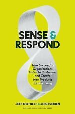 Sense and Respond: How Successful Organizations Listen to Customers and Creat...