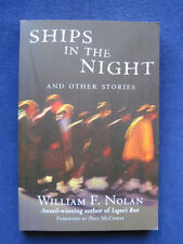 Ships in the Night & Other Stories Signed by William F. Nolan - Various Genres