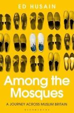 Among the Mosques: A Journey Across Muslim Britain by Ed Husain