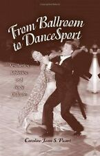 From Ballroom To Dancesport: Aesthetics, Athletics, And Body Culture-ExLibrary