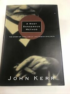 A Most Dangerous Method : The Story of Jung, Freud, and Sabina Spielrein by John