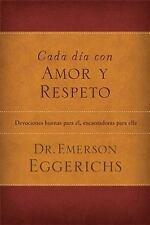 Cada da con amor y respeto: Devociones buenas para l, encantadoras para ella Sp