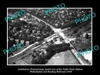 OLD HISTORIC PHOTO OF JENKINTOWN PENNSYLVANIA AERIAL VIEW OF THE STATION 1940 2