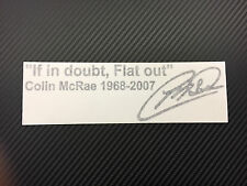 COLIN MCRAE If In Doubt Flat Out 1968-2008 Ford Subaru WRX WRC Window Decal