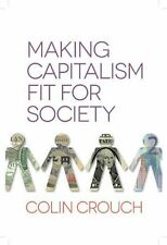 Making Capitalism Fit For Society, Good Condition Book, Crouch, Colin, ISBN 9780