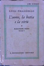 L'UOMO, LA BESTIA E LA VIRTÙ DI LUIGI PRANDELLO. APOLOGO IN TRE ATTI