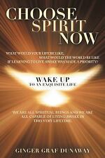 Choose Spirit Now : Wake up to an Exquisite Life Paperback