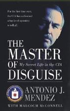 Master of Disguise : My Secret Life in the CIA by Malcolm McConnell, Antonio...