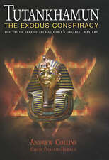 Tutankhamun the Exodus Conspiracy: The Truth Behind Archaeology's Great Mystery