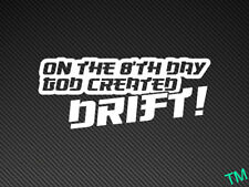 On the 8'TH day god created drift! vinyl decal sticker jdm, bmw, skyline, 200sx