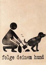 Jan M. Petersen - folge deinem hund - Kunst Gruß Postkarte, lustig/Humor