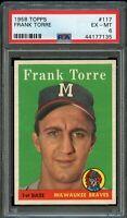 1958 Topps BB Card #117 Frank Torre Milwaukee Braves PSA EX-MT 6 !!!