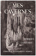 CASTERET Norbert - MES CAVERNES - 1950