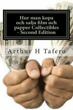 Hur Man Kopa Och Salja Film Och Papper Collectibles - Second Edition : BONUS!...