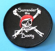 BRAND NEW SURRENDER THE BOOTY PIRATE FUNNY BIKER IRON ON PATCH