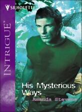 His Mysterious Ways (Silhouette Intrigue)-Amanda Stevens