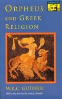 Orpheus and Greek Religion [Mythos Books]