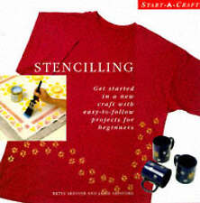 Stencilling: Get Started in a New Craft with Easy-to-follow Projects for Beginne