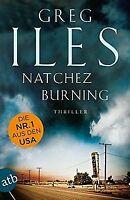Natchez Burning: Thriller von Iles, Greg | Buch | Zustand gut