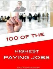 100 of the Highest Paying Jobs by Alex Trost and Vadim Kravetsky (2013,...