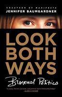 Look Both Ways: Bisexual Politics: By Baumgardner, Jennifer