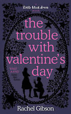 The Trouble with Valentine's Day by Rachel Gibson (Paperback, 2007) New Book