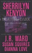 Dead after Dark by J. R. Ward, Sherrilyn Kenyon, Susan Squires and Dianna Love (