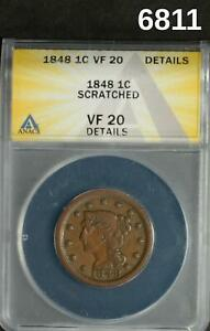 1848 LARGE CENT ANACS CERTIFIED VF20 SCRATCHED (MINOR)! #6811