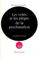 Eliane Amado Lévy-Valensi = LES VOIES ET LES PIÈGES DE LA PSYCHANALYSE