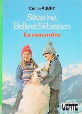Séverine, Belle et Sébastien / Cécile AUBRY // Bibliothèque Verte / 1ère Edition