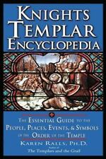 Knights Templar Encyclopedia: The Essential Guide to the People, Places, Events,