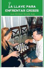 La Llave para Enfrentar Crisis by Cecilio Ulloa (2013, Paperback)