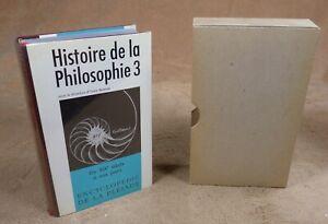 LA PLEIADE : ENCYCLOPEDIE DE LA PLEIADE : HISTOIRE DE LA PHILOSOPHIE 3 / 1974