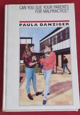 CAN YOU SUE YOUR PARENTS FOR MALPRACTICE? ~ Paula Danziger ~ HARDCOVER
