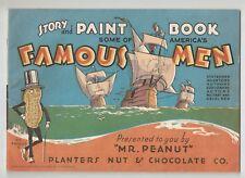 MR. PEANUT, STORY & PAINT BOOK, FAMOUS MEN, 1935, PLANTERS NUT & CHOCOLATE CO.