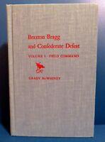 Braxton Bragg & Confederate Defeat Vol. 1 by Grady McWhiney.  1969 Clothbound Ed