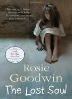 The Lost Soul By Rosie Goodwin. 9780755353880
