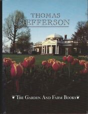 The Garden and Farm Books of Thomas Jefferson - Limited Edition