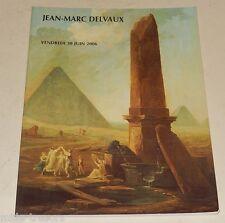 Catalogue de Ventes Jean-Marc DELVAUX Juin 2006 : Tableaux - Art Déco Nouveau...