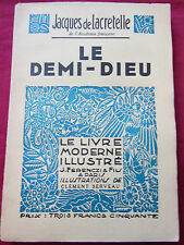 LE DEMI DIEU Jacques DE LACRETELLE - FERENCZI 1936 -  Illustrations C. SERVEAU