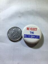 RE ELECT THE CONGRESSMAN Congress US HOUSE POLITICAL Pinback BUTTON Pin BADGE