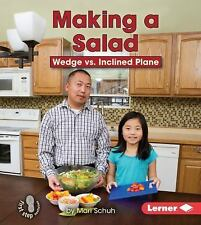Making a Salad : Wedge vs. Inclined Plane by Mari C. Schuh (2015, Hardcover)