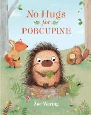 No Hugs for Porcupine by Zoe Waring: Used