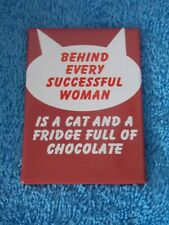 Behind Every Successful Woman Is A Cat & Fridge Full Of Chocolate Kitchen Magnet